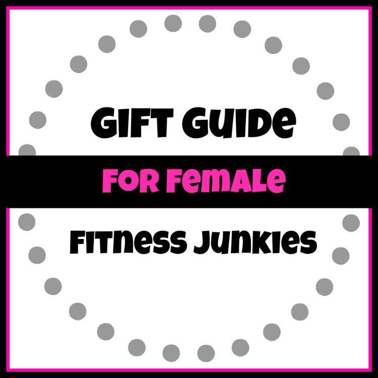 Gift Guide for Female Fitness Junkies