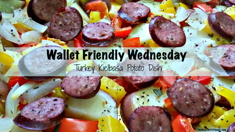 Wallet Friendly Wednesday-Turkey Kielbasa Potato Dish