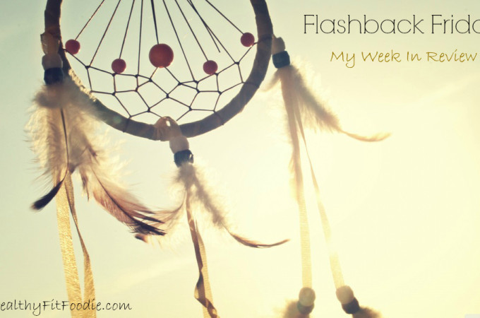 Flashback Friday My Week In Review