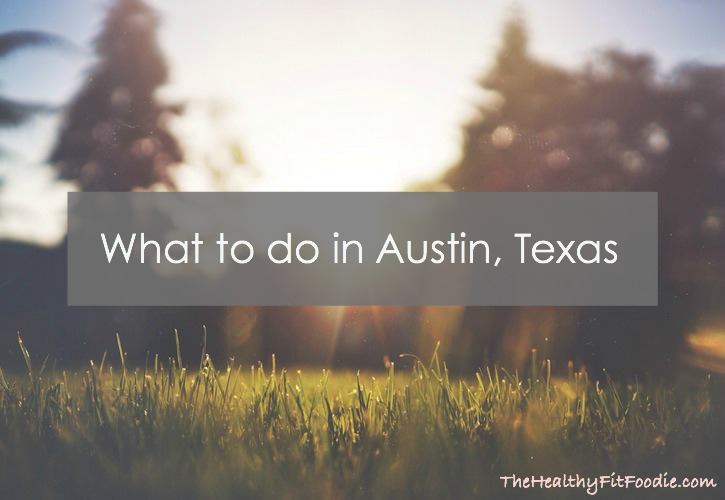 What to do in Austin, Texas