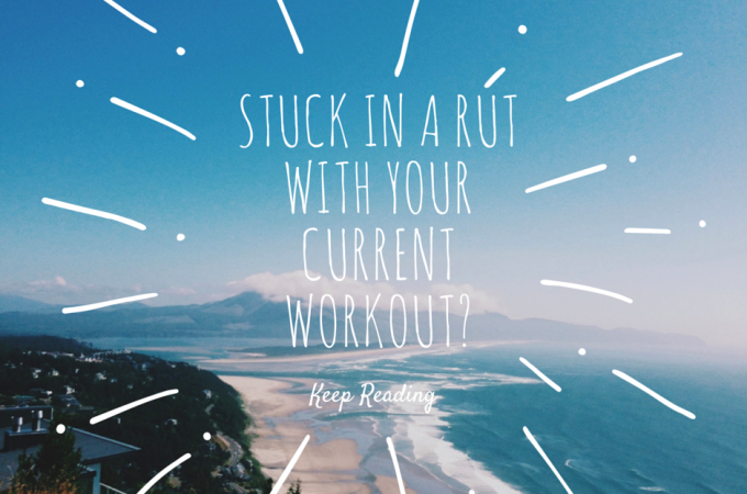 Stuck in a rut with your current workout?
