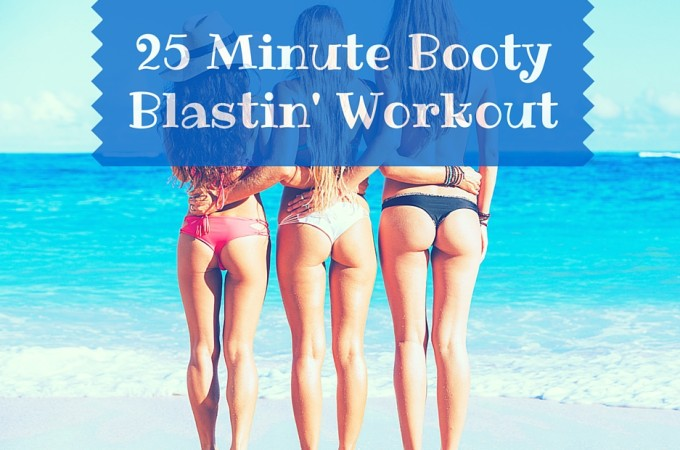 Fitness Friday: Booty Blastin' Workout
