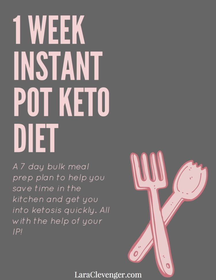 Free 1 Week Instant Pot Keto Diet Meal Plan Lara Clevenger
